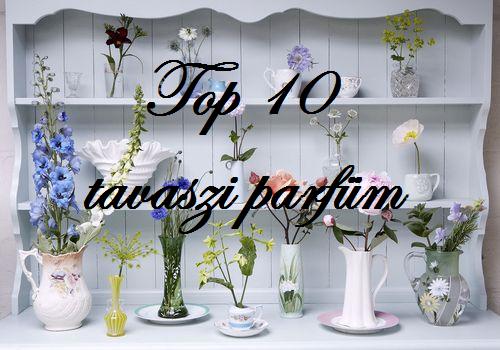 tavaszi top 10 parfüm