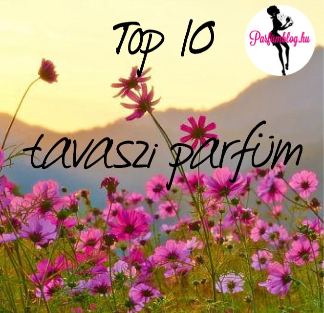 top 10 tavaszi parfüm parfümblog