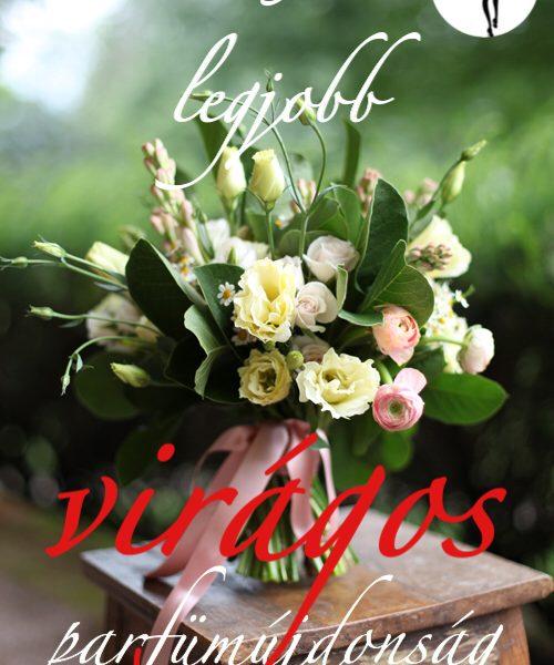 5 legjobb virágos parfümújdonság