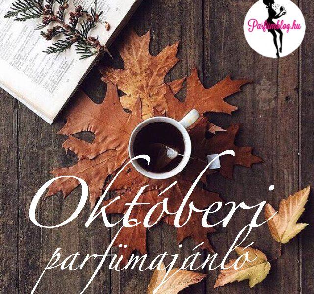 Októberi parfümajánló