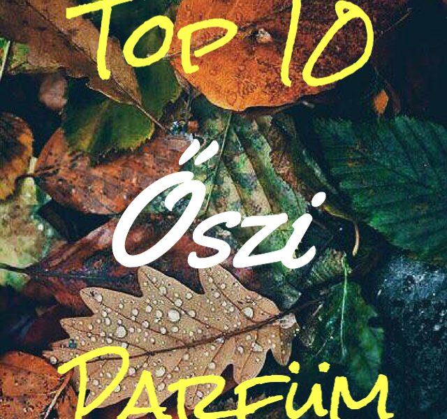 Top 10 őszi parfüm 2017