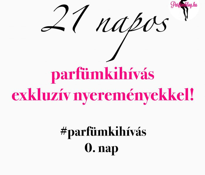 21 napos PARFÜMKIHÍVÁS