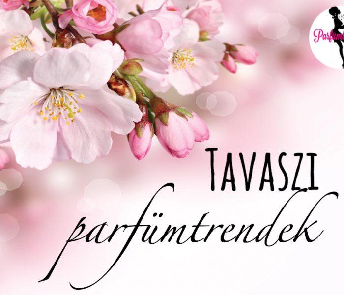 Tavaszi parfümtrendek